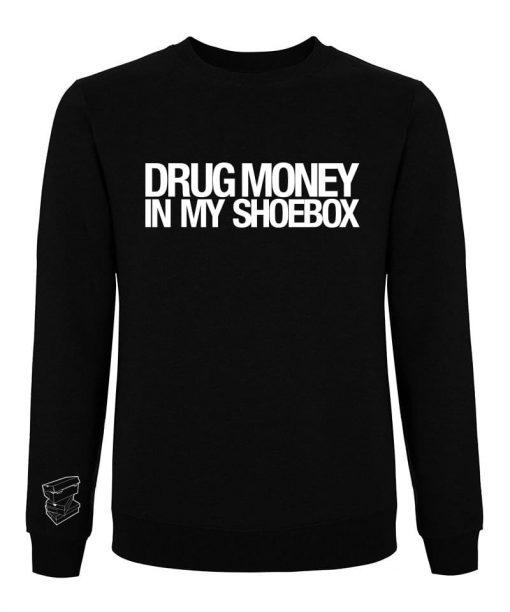 Drug Money In My Shoebox Sweater
